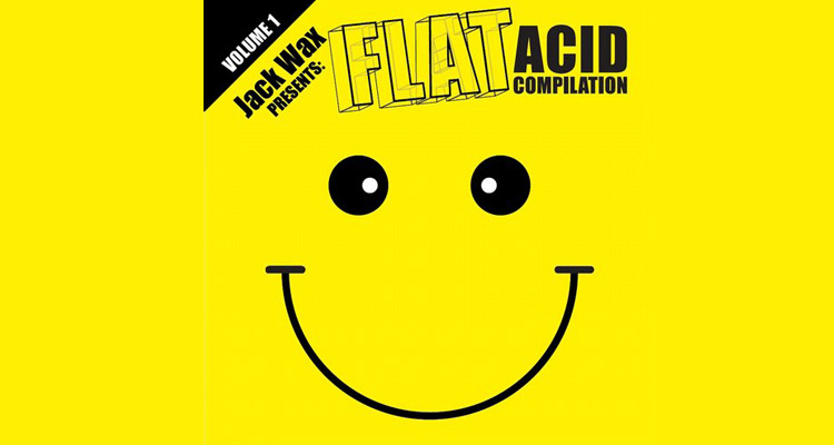 JACK WAX PRESENTS FLAT ACID COMPILATION VOLUME 1