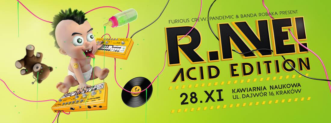 28.11.14 –  R.ΛVE! – Acid Edition – krakow – Poland