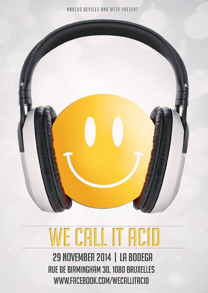 29.11.2014 – WE CALL IT ACID – BRUXELLES – BELGIUM